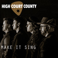 High Court County - Make It Sing