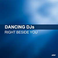 Dancing DJs - Right Beside You