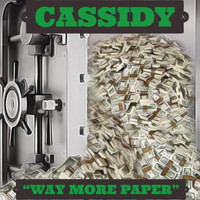 Cassidy - I Need Way More Paper (Explicit)
