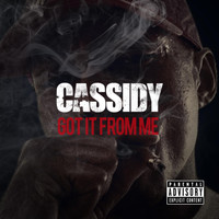Cassidy - Got It From Me (Explicit)