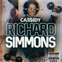 Cassidy - Richard Simmons (Explicit)