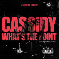 Cassidy - What's The Point (Explicit)