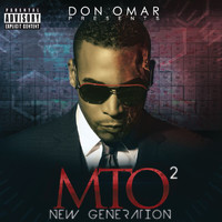 Don Omar - Don Omar Presents MTO2: New Generation (Explicit)
