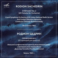Gennady Rozhdestvensky & Grand Symphony Orchestra of All-Union National Radio Service and Central Television Networks - Shchedrin: Symphony No. 2