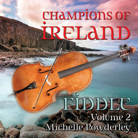 Michelle Powderley - Champions of Ireland - Fiddle, Vol. 2