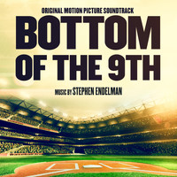 Stephen Endelman - Bottom of the 9th (Original Motion Picture Soundtrack)