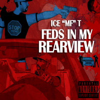 Ice-T - Feds in My Rearview (Explicit)