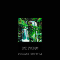 The Switch - Spring in the Forest of Time