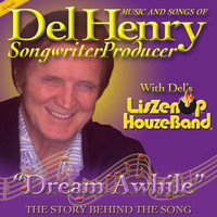 Del Henry - Dream Awhile: The Story Behind the Song (feat. Liszenup Houzeband)