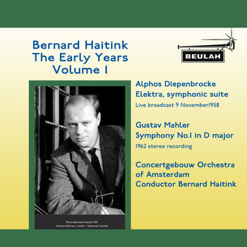Bernard Haitink - Bernard Haitink the Early Years, Vol. 1