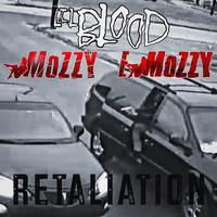 Lil Blood - Retaliation (feat. Mozzy & E Mozzy) (Explicit)