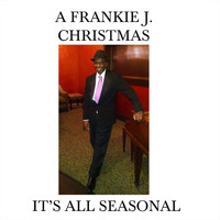 Frankie J - It's All Seasonal