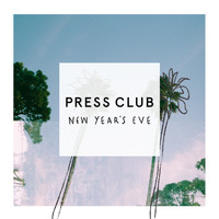Press Club - New Year's Eve (Explicit)