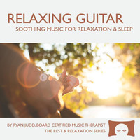 Ryan Judd - Relaxing Guitar: Soothing Music for Relaxation and Sleep