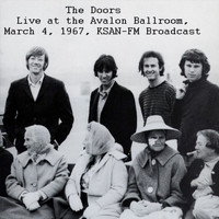 The Doors - Live At The Avalon Ballroom, March 4th 1967, KSAN-FM Broadcast (Remastered)