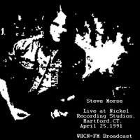 Steve Morse - Live At Nickel Recording Studios, Hartford, CT. April 25th 1991 WHCN-FM Broadcast (Remastered)