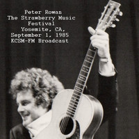 Peter Rowan - Live At The Strawberry Music Festival, Yosemite, CA. Sept 1st 1985 KCSM-FM Broadcast (Remastered)