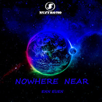 Enn Euen - Nowhere Near