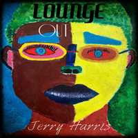 Jerry Harris - Lounge Out