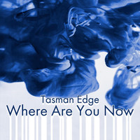 Tasman Edge - Where Are You Now (feat. Ben Botfield)