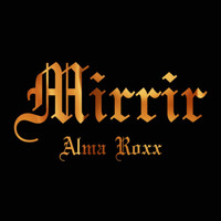 Alma Roxx - Mirrir (Explicit)