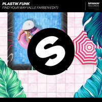 Plastik Funk - Find Your Way (Alle Farben Edit)