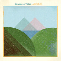 Swimming Tapes - Mirador