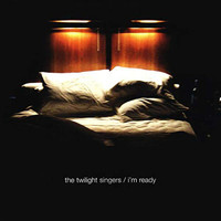 The Twilight Singers - I'm Ready