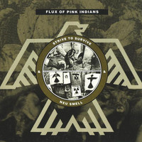 Flux of Pink Indians - Strive To Survive & Neu Smell (Explicit)