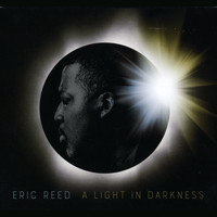 Eric Reed - A Light in Darkness