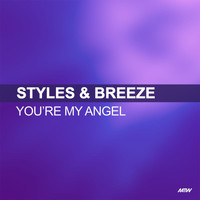 Styles & Breeze - You're My Angel