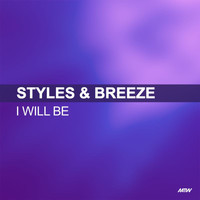 Styles & Breeze - I Will Be