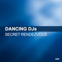 Dancing DJs - Secret Rendezvous