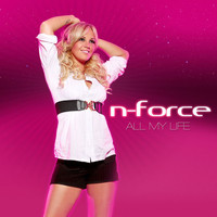 N-Force - All My Life