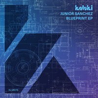 Junior Sanchez - Blueprint EP