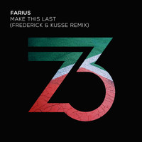 Farius - Make This Last (Frederick & Kusse Remix)