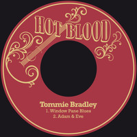 Tommie Bradley - Window Pane Blues / Adam & Eve