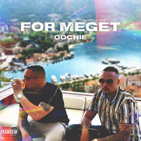 Oochie - For Meget (Explicit)