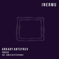 Arkady Antsyrev - For Us