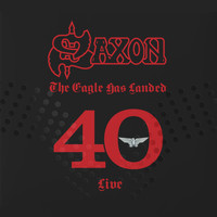 Saxon - The Eagle Has Landed 40 ((Live) [Explicit])