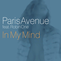 Paris Avenue Feat. Robin One - In My Mind