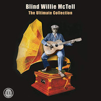 Blind Willie McTell - The Ultimate Collection
