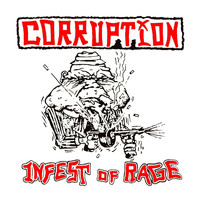Corruption - Infest of Rage