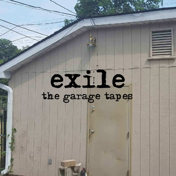 Exile - The Garage Tapes