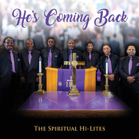 The Spiritual Hi-Lites - He's Coming Back