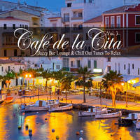 Various Artists - Café De La Cita, Vol. 3 (Jazzy Bar Lounge & Chill Out Tunes to Relax)