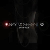 Kinky Movement - Lay It on the Line