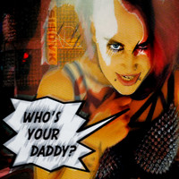Kaosis - Who's Your Daddy? - Single