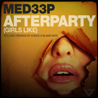 MED33P - Afterparty (Girls Like)