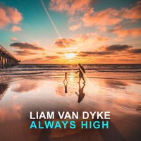 Liam Van Dyke - Always High
